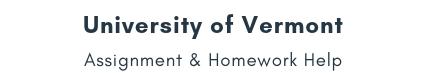 University of Vermont Assignment &Homework Help